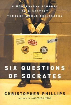 Phillips, Christopher. Six Questions of Socrates