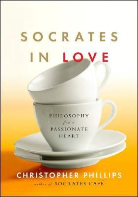 Phillips, Christopher. Socrates in Love