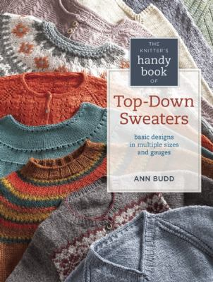 Knitter's Hand Guide to Top-Down Sweaters, by Ann Budd