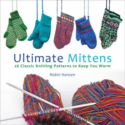 Ultimate Mittens, by Robin Hansen