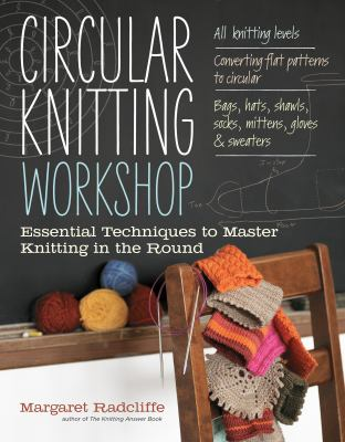 Circular Knitting Workshop, by Margaret Radcliffe