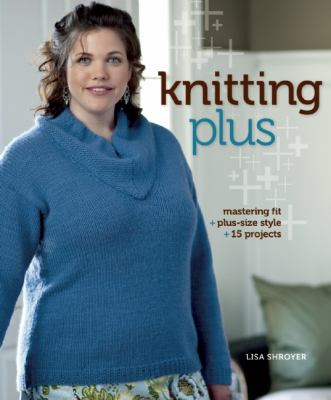 Knitting Plus, by Lisa Shroyer