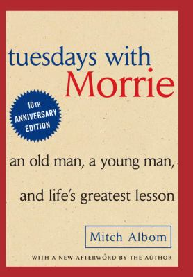 Tuesdays with Morrie, by Mitch Albom