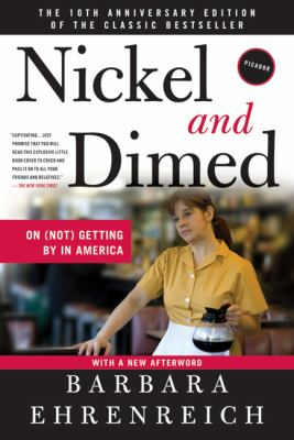 Nickel and Dimed, by Barbara Eherenreich