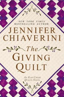 The Giving Quilt: An ELM Creek Quilts Novel, by Jennifer Chiaverini