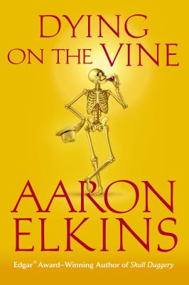 Dying on the Vine, by Aaron Elkins