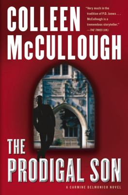The Prodigal Son: A Carmine Delmonico Novel, by Colleen McCullough
