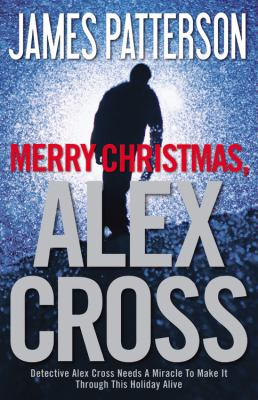 Merry Christmas, Alex Cross, by James Patterson