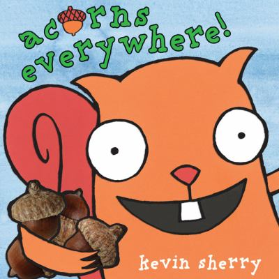 Acorns Everywhere!, by Kevin Sherry