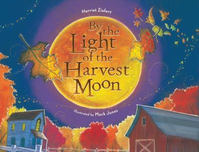 By the Light of the Harvest Moon, by Harriet Ziefert