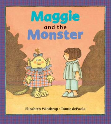 Maggie and the Monster, by Elizabeth Winthrop