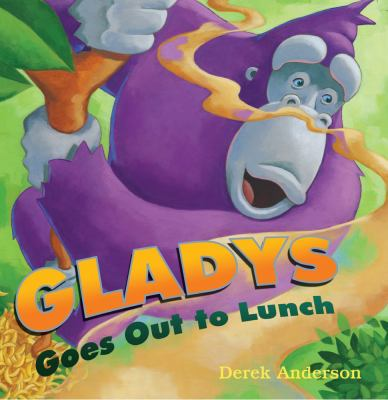 Gladys Goes Out to Lunch, by Derek Anderson