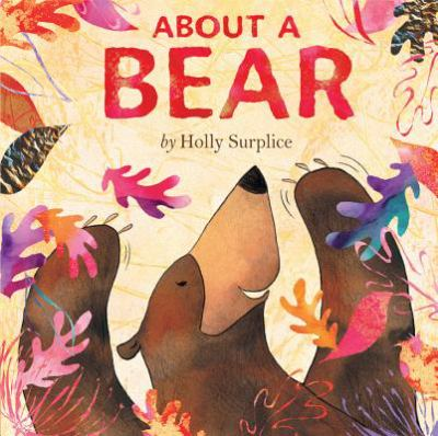 About a Bear, by Holly Surplice
