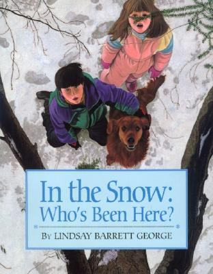 In the Snow: Who's Been Here?, by Lindsay Barrett George