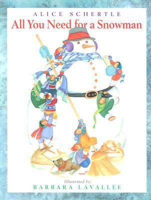 All You Need for a Snowman, by Alice Schertle