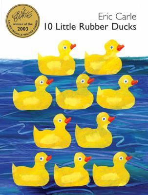Ten Little Rubber Ducks, by Eric Carle