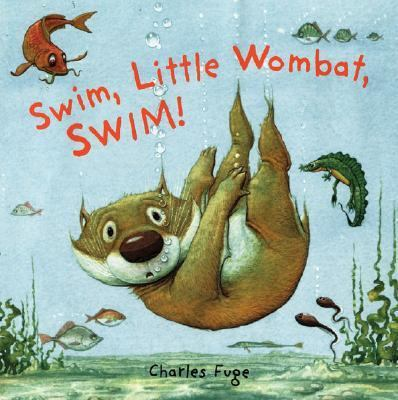 Swim, Little Wombat, Swim!, by Charles Fuge