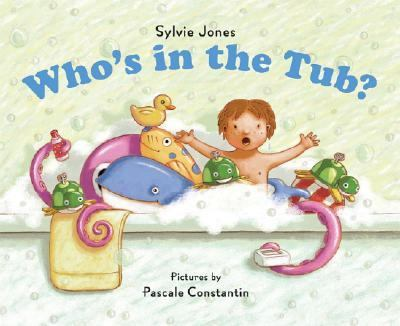 Who's In the Tub?, by Sylvie Jones