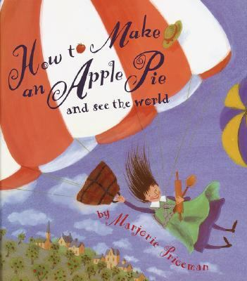How to Make an Apple Pie and See the World, by Marjorie Priceman