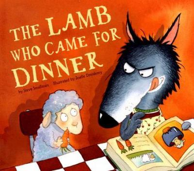 The Lamb Who Came for Dinner, by Steve Smallman