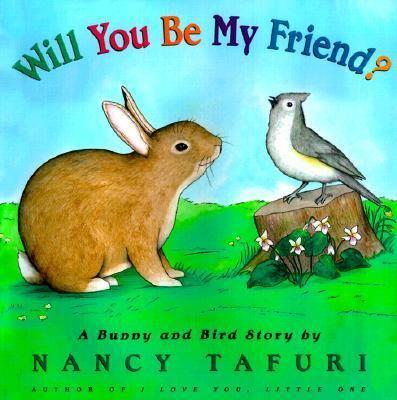 Will You Be My Friend?, by Nancy Tafuri