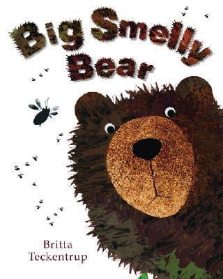 Big Smelly Bear, by Britta Teckentrup