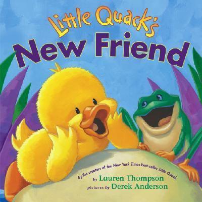 Little Quack's New Friend, by Lauren Thompson