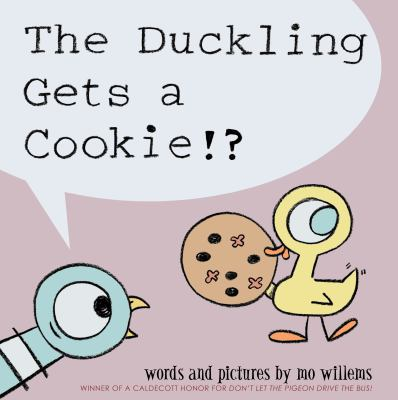 The Duckling Gets a Cooke!?, by Mo Willems