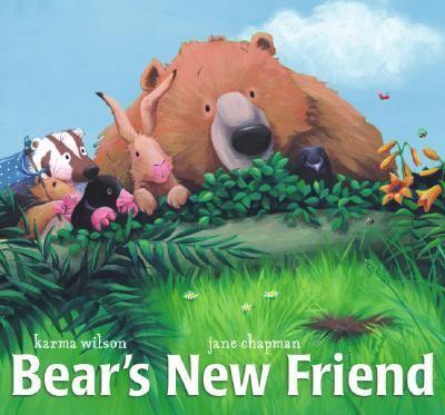 Bear's New Friend, by Karma Wilson
