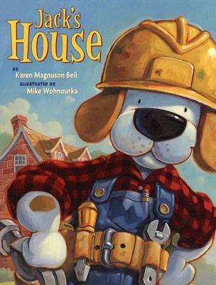 Jack's House, by Karen Magnuson Beil