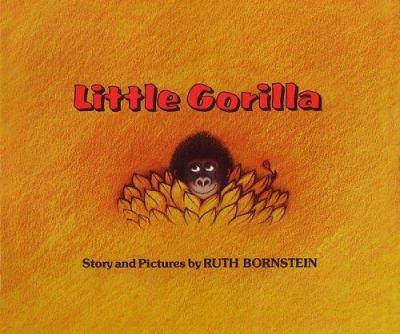 Little Gorilla, by Ruth Bornstein
