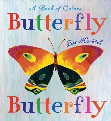 Butterfly, Butterfly, by Petr Horacek