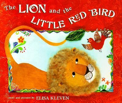 The Lion and the Little Red Bird, by Elisa Kleven