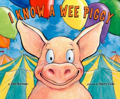 I Know a Wee Piggy, by Kim Norman