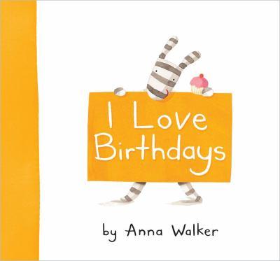 I Love Birthdays, by Anna Walker