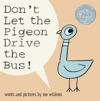 Don't Let the Pigeon Drive the Bus!, by Mo Willems