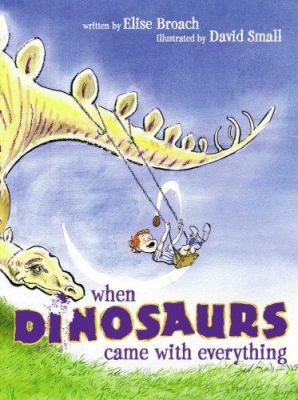 When Dinosaurs Came with Everything, by Elise Broach