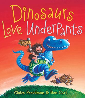 Dinosaurs Love Underpants, by Claire Freedman