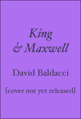 Baldacci, David. King & Maxwell