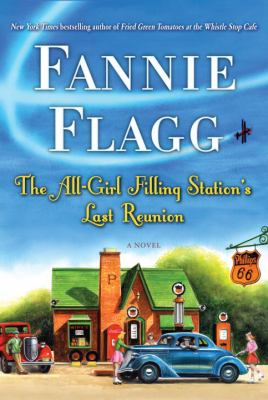Flagg, Fannie. The All-Girl Filling Station's Last Reunion