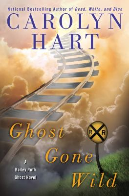 Hart, Carolyn. Ghost Gone Wild