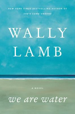 Lamb, Wally. We Are Water