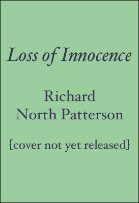 Patterson, Richard North. Loss of Innocence