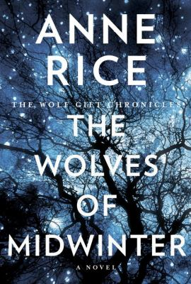 Rice, Anne. The Wolves of Midwinter
