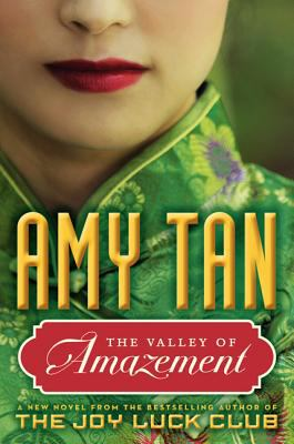 Tan, Amy. The Valley of Amazement