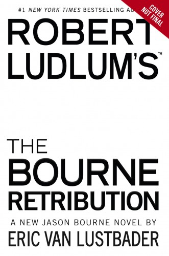 Lustbader, Eric Van. Robert Ludlum's The Bourne Retribution