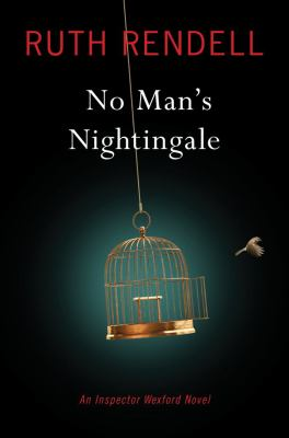 Rendell, Ruth. No Man's Nightingale