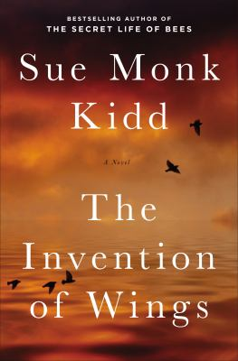 Kidd, Sue Monk. The Invention of Wings