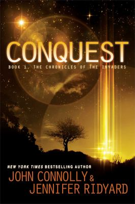 Connolly, John. Conquest: Book 1, the Chronicles of the Invaders
