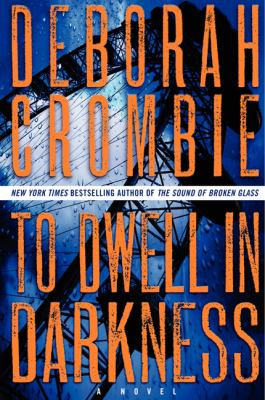 Crombie, Deborah. To Dwell in Darkness